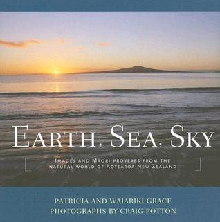 earth sea sky images and maori proverbs from the natural world