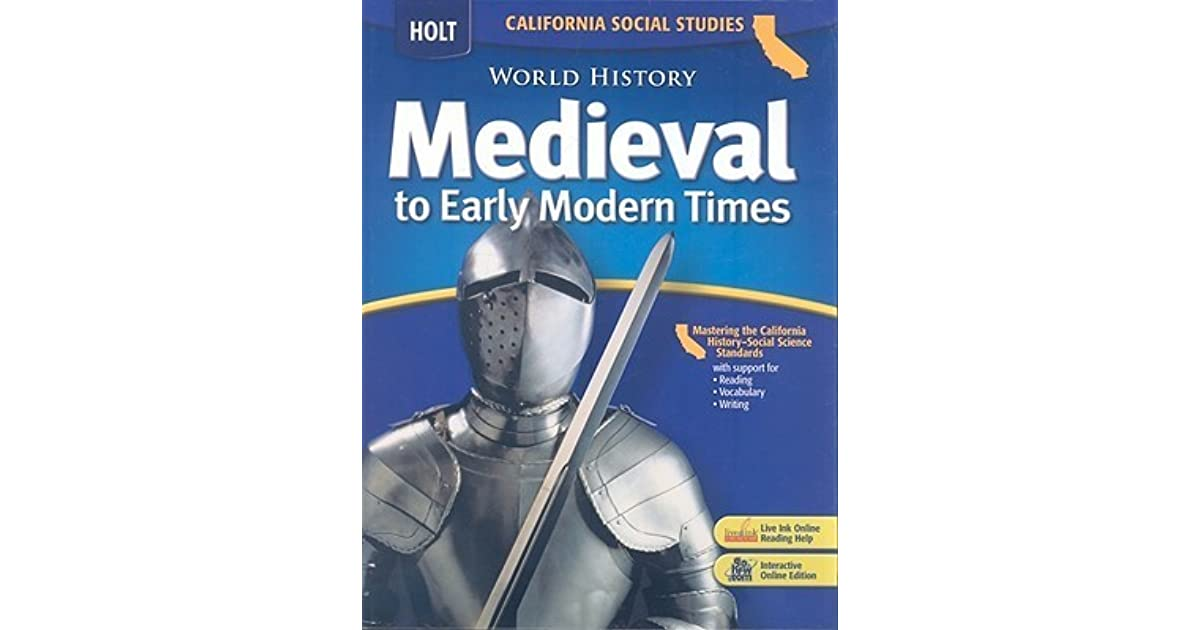 Calfornia Holt Social Studies: World History Medieval to