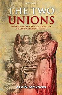 Two Unions: Ireland, Scotland, and the Survival of the United Kingdom, 1707-2007