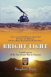Bright Light: Untold Stories of the Top Secret War in Vietnam