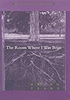 The Room Where I Was Born