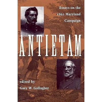 antietam essays on the 1862 maryland campaign