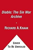 Diablo: The Sin War Archive: Birthright, Scales of the Serpent, and The Veiled Prophet