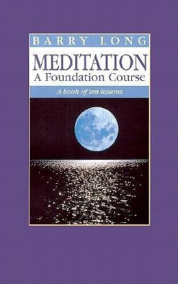 Meditation, A Foundation Course- A Bo