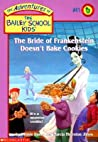 The Bride of Frankenstein Doesn't Bake Cookies (The Adventures of the Bailey School Kids, #41)