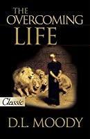 The Overcoming Life (A Pure Gold Classic) Audio Excerpts Included (Pure Gold Classics)