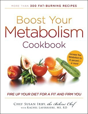 Boost Your Metabolism Cookbook  Fire up Your Diet for a Fit and Firm You