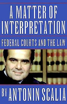 A Matter of Interpretation: Federal Courts and the Law