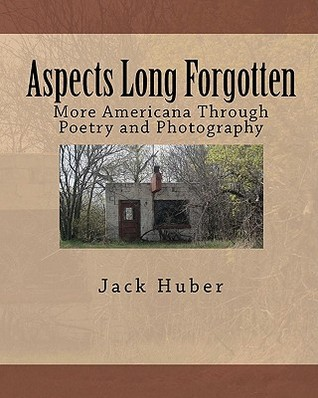 Aspects Long Forgotten: More Americana Through Poetry and Photography