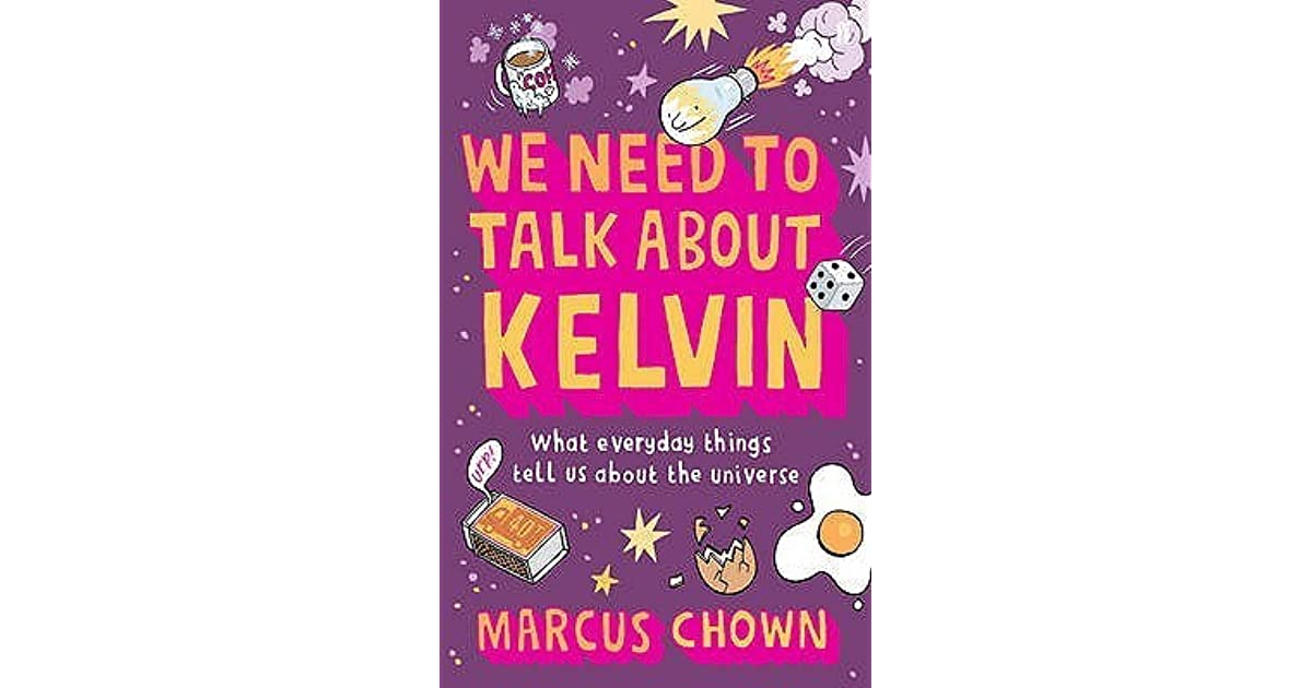 We Need to Talk About Kelvin: What everyday things tell us