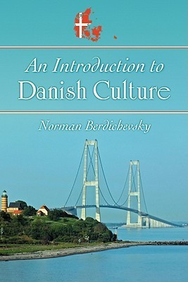 An Introduction to Danish Culture - Norman Berdichevsky