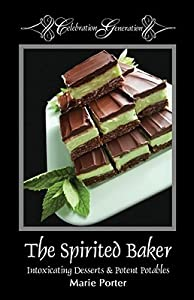 The Spirited Baker - Intoxicating Desserts & Potent Potables