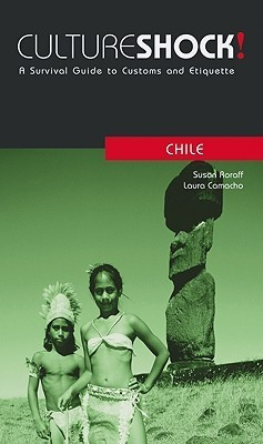 Culture Shock! Chile - A Survival Guide to Customs and Etiquette