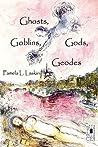Ghosts, Goblins, Gods, Geodes