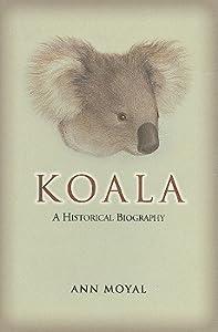 Koala: A Historical Biography