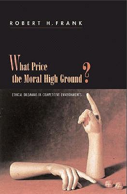What Price the Moral High Ground?: Ethical Dilemmas in Competitive Environments