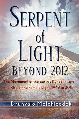 Serpent of Light: Beyond 2012: The Movement of the Earth's