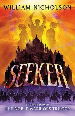 Seeker Noble Warriors Trilogy 1 By William Nicholson
