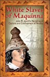 White Slaves of Maquinna: John R. Jewitt's Narrative of Capture and Confinement at Nootka