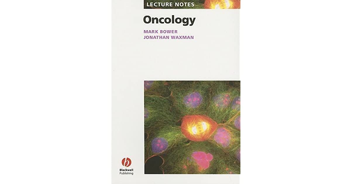 Lecture Notes: Oncology (Lecture Notes) by Mark Bower