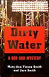 Dirty Water: A Red Sox Mystery