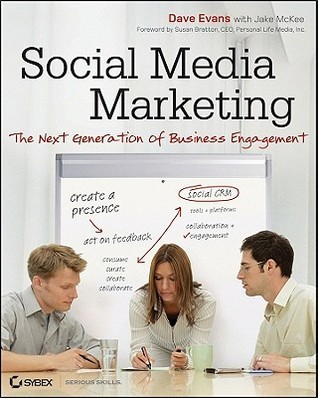 Dave Evans - Social Media Marketing The Next Generation of Business Engagement