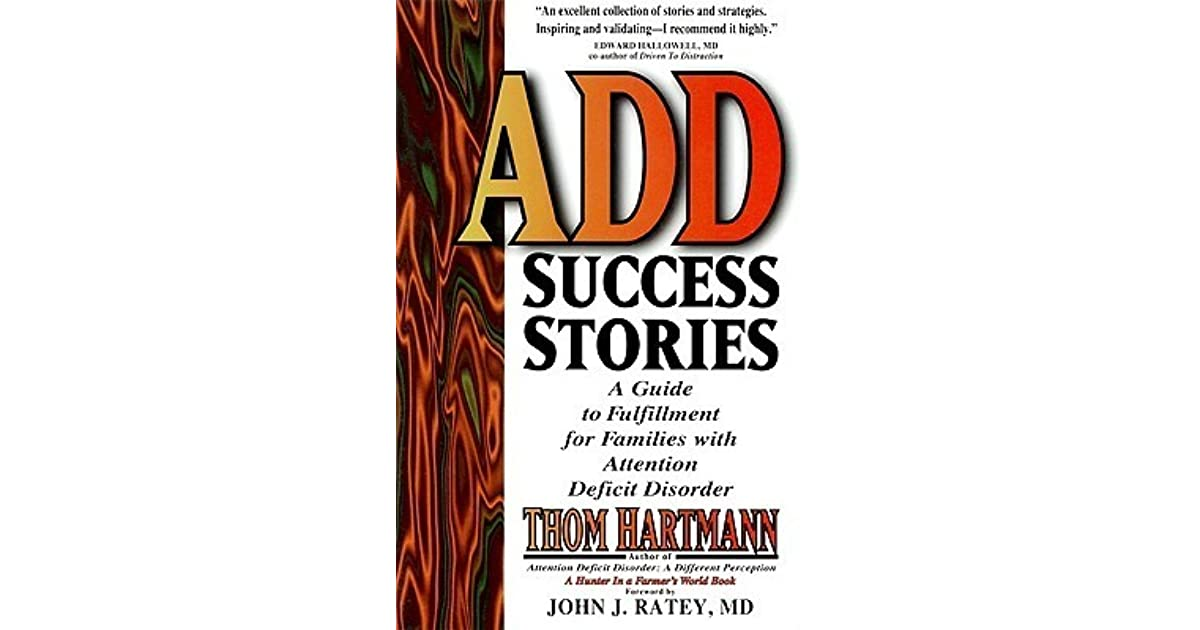 Add success stories a guide to fulfillment for families with add success stories a guide to fulfillment for families with attention deficit disorder by thom hartmann fandeluxe Images