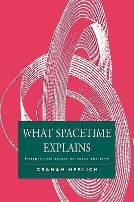 What Spacetime Explains