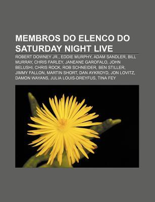 Membros Do Elenco Do Saturday Night Live: Robert Downey Jr., Eddie Murphy, Adam Sandler, Bill Murray, Chris Farley, Janeane Garofalo