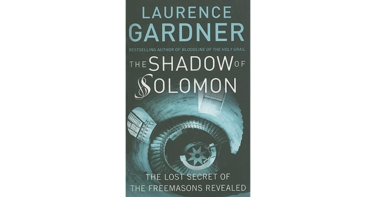 Shadow Of Solomon The Lost Secret Of The Freemasons Revealed By