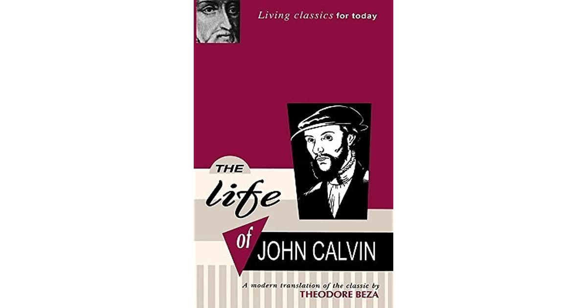 the life achievements and influence of john calvin Than might have been expected from one at my early period of life john calvin calvin's influence john calvin: a biography westminster john knox.