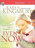 Even now lost love 1 by karen kingsbury even now lost love 1 fandeluxe Choice Image
