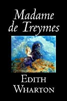 Madame de Treymes by Edith Wharton, Fiction, Classics, Fantasy, Horror