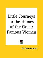 Famous Women (Little Journeys To The Homes Of The Great, Vol. 2) (V. 2)