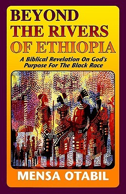 Beyond The Rivers Of Ethiopia By Mensa Otabil
