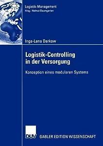 Logistik-Controlling in Der Versorgung: Konzeption Eines Modularen Systems