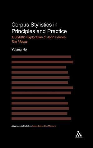 Corpus Stylistics in Principles and Practice