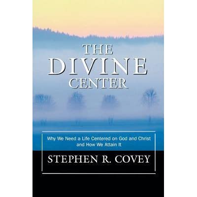 The Divine Center by Stephen R  Covey