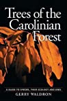Trees of the Carolinian Forest: A Guide to Species, Their Ecology and Uses