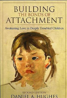 Building-the-Bonds-of-Attachment-Awakening-Love-in-Deeply-Troubled-Children