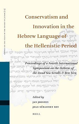 Conservatism and Innovation in the Hebrew Language of the Hellenistic Period