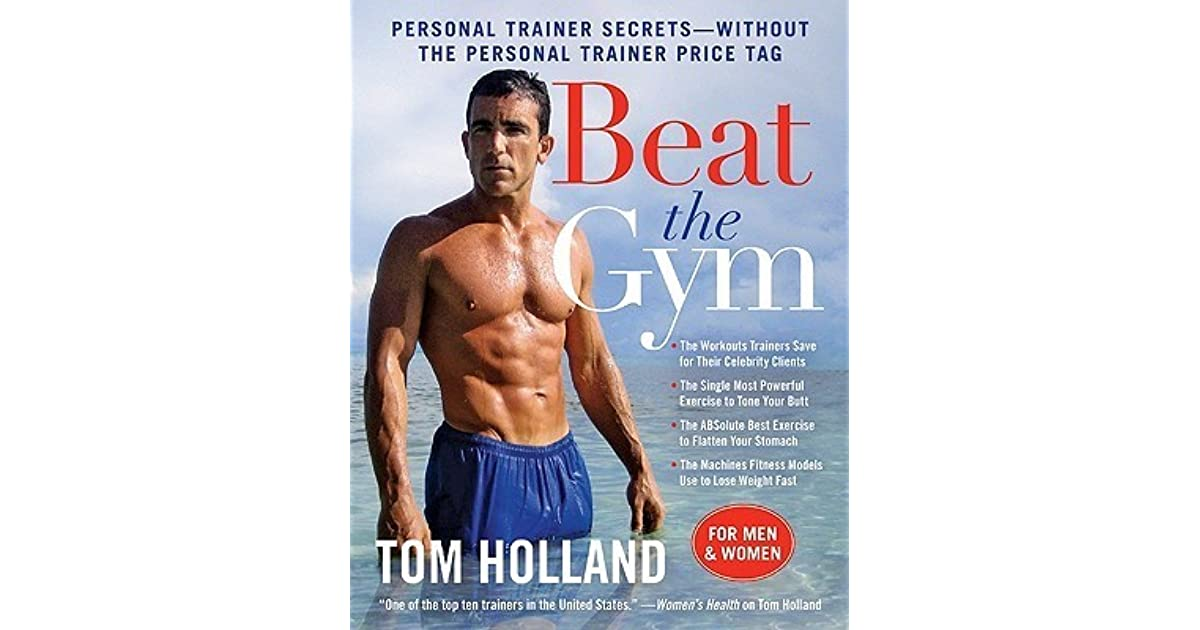 Beat The Gym Personal Trainer Secrets Without The Personal Trainer