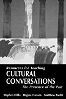 Cultural Conversations: The Presence of the Past