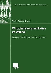 Wirtschaftskommunikation Im Wandel: Dynamik, Entwicklung Und Prozessualitat