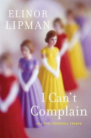 I Can't Complain by Elinor Lipman