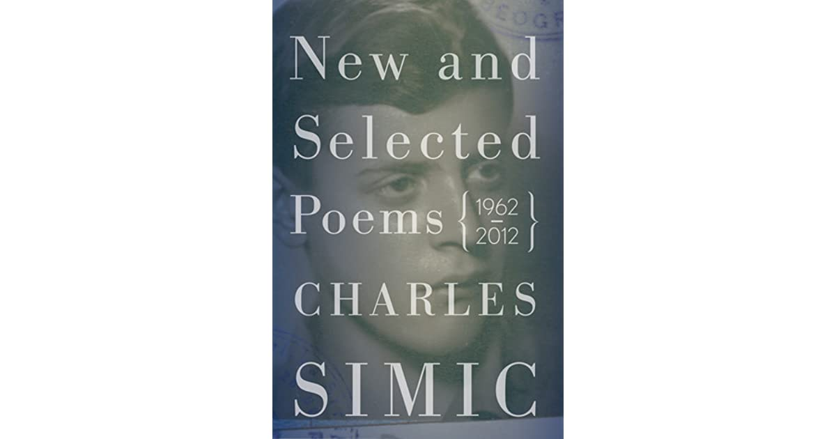 New And Selected Poems 1962 2012 By Charles Simic