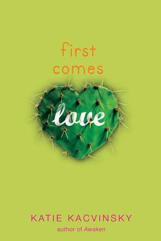 First Comes Love First Comes Love 1 By Katie Kacvinsky