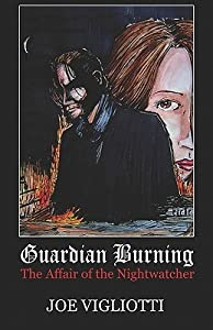 Guardian Burning: The Affair of the Nightwatcher