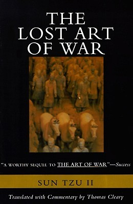 The Lost Art of War: Recently Discovered Companion to the Bestselling The Art of War
