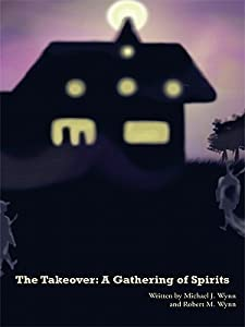 The Takeover: A Gathering of Spirits